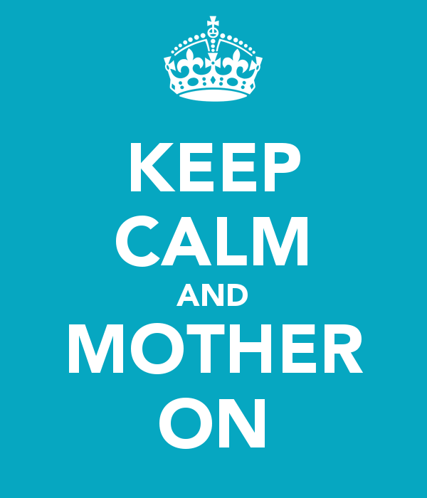 keep-calm-and-mother-on-3